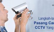 Langkah-langkah Pasang Camera CCTV Yang Tepat
