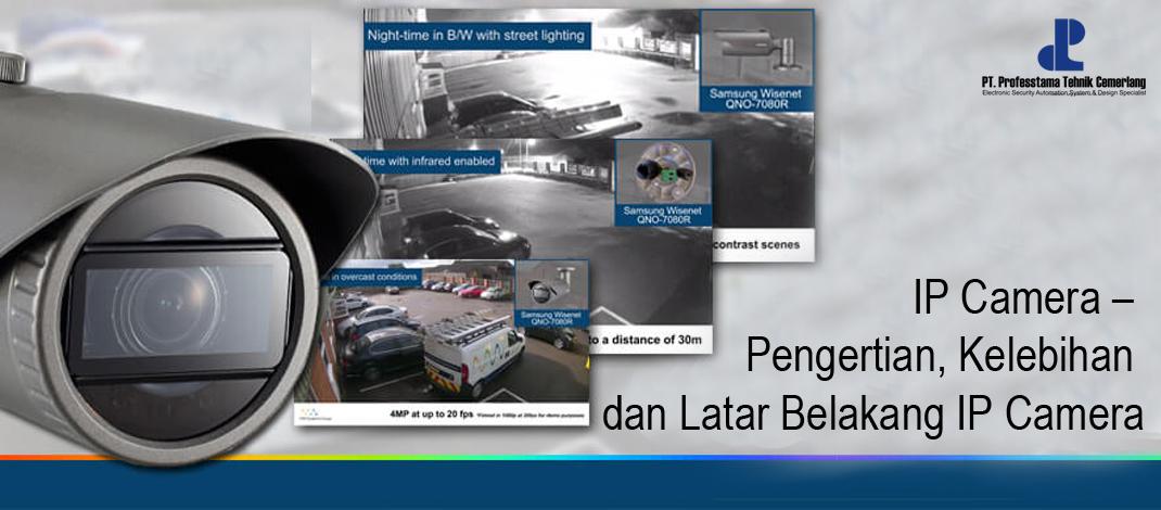 IP Camera – Pengertian, Kelebihan dan Standar IP Camera