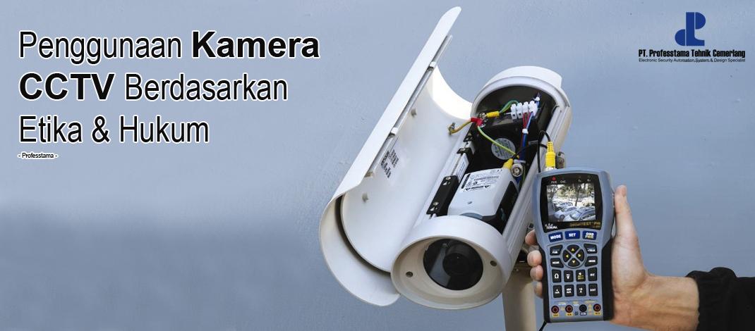 Penggunaan kamera cctv berdasarkan etika dan hukum